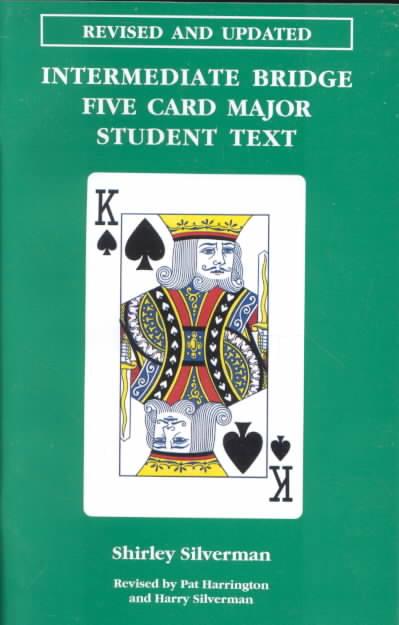 Intermediate Bridge Five Card Major Student Text By Silverman, Shirley
