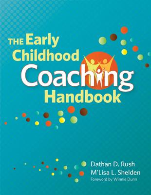 Early Childhood Coaching Handbook By Rush, Dathan