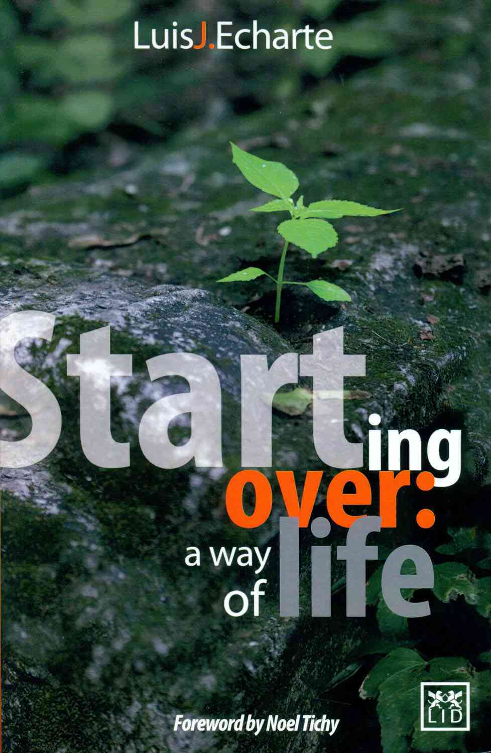 Starting Over: a Way of Life By Fernandez, Luis J. Echarte